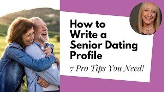 Senior Dating Tips: How to Write a Dating Profile that Gets Results | Advice from Lisa Copeland