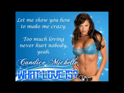 Candice Michelle WWE Theme - What Love Is? (lyrics)