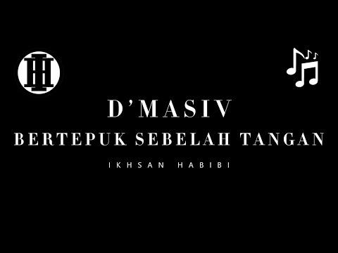 D'MASIV - Bertepuk Sebelah Tangan (Cover)
