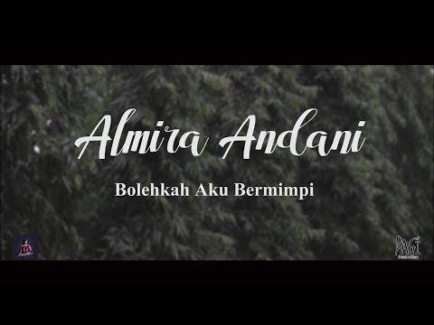 ALMIRA ANDANI - BOLEHKAH AKU BERMIMPI (Official Video Lyrics)