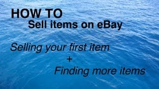 How to Sell Items on eBay: Selling your first item and Finding More Items
