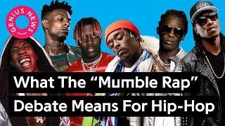"What The ""Mumble Rap"" Debate Means For Hip-Hop | Genius ..."