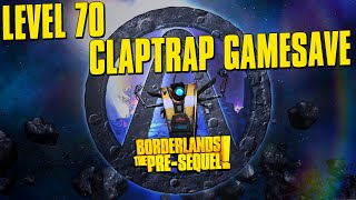 Borderlands The Pre-Sequel! Level 70 Claptrap Gamesave PC, PS3, XBox 360