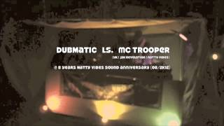 8 YEARS NATTY VIBES SOUND: DubMatic (GER) | Lyrical Benjie (NL) | Mc Trooper (UK)