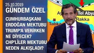 Cumhurbaşkanı Erdoğan mektubu Trump'a verirken ne diyecek? - Gündem Özel 25.10.2019