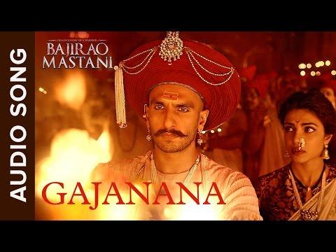 Gajanana | Full Audio Song | Bajirao Mastani | Ranveer Singh, Deepika Padukone & Priyanka Chopra