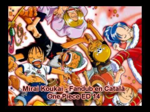 Mirai Koukai (One Piece ED 14) - Fandub Català
