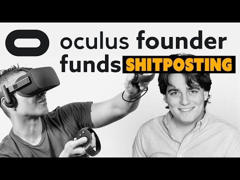 Oculus Founder Bankrolls Political Shitposting - The Know