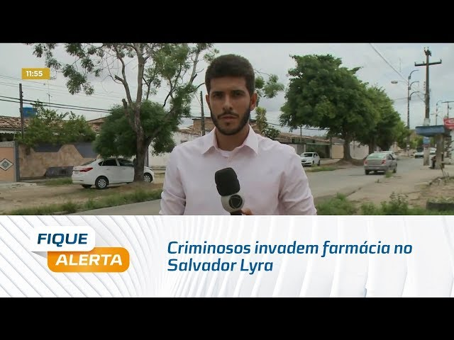 Criminosos invadem farmácia no Salvador Lyra