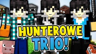 HUNTEROWE TRIO! - MINECRAFT HIDE & SEEK #17 /w Vertez & LJay