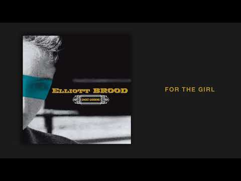 Elliott BROOD - 'For The Girl' [Official Audio]