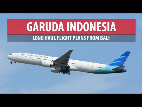 Garuda Indonesia Plans Long Haul Flights From Bali
