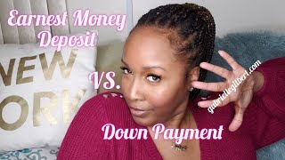 Earnest Money Deposit vs. Down Payment