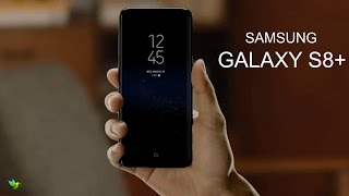SAMSUNG GALAXYS  S8 PLUS Final Official Features & Hands-on !!!!!