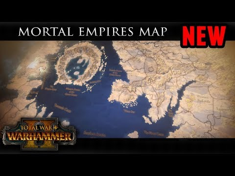 Total War: Warhammer 2 - Mortal Empires Map and Trailer Reveal!