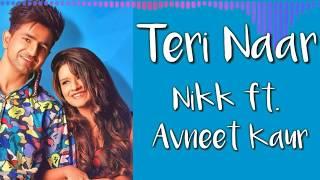 Teri Naar - Nikk ft. Avneet Kaur (Lyrics+English meaning)
