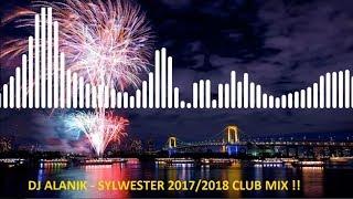 Dj Alanik - Sylwester 2017/2018 Club Mix !!
