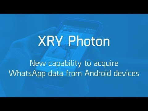 XRY Photon - New Capability To Acquire WhatsApp Data From Android Devices
