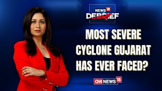 Cyclone Tauktae: Will It Be The Most Severe Cyclone Gujarat Has Ever Faced? | News18 Debrief