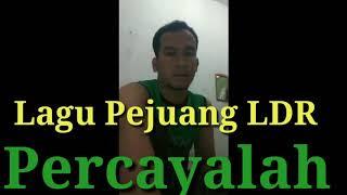 Baper dengarin lagu Pejuang LDR # Percayalah Cipt. Roy C. Saragih