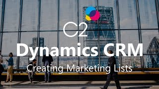 Creating Marketing Lists with Microsoft Dynamics CRM 2015