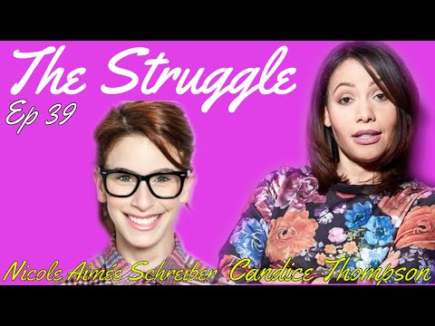 The Struggle With Candice Thompson Ep 39 Nicole Aimée Schreiber - Filler Up