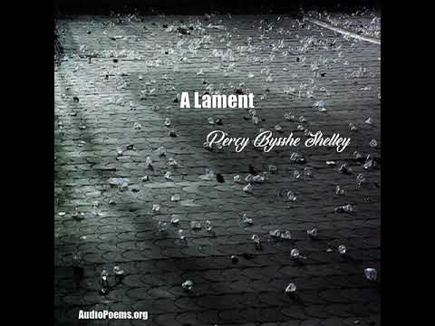 A Lament (Percy Bysshe Shelley Poem)