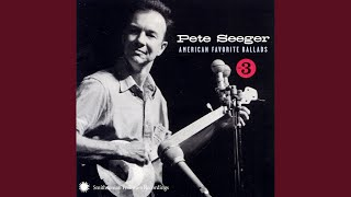 Watch Pete Seeger No Irish Need Apply video