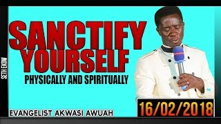Sanctify yourself by Evangelist Akwasi Awuah