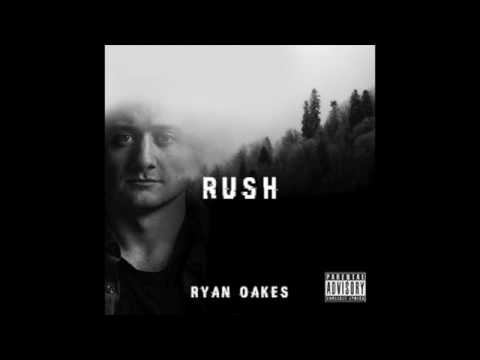 Ryan Oakes - Rush (feat.Cayte Lee) [Prod. Ed Shelley]