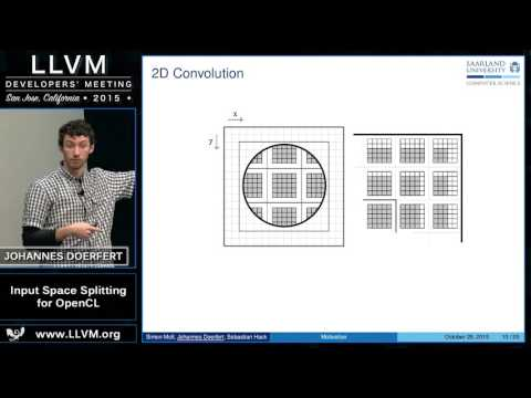 "2015 LLVM Developers' Meeting: Johannes Doerfert ""Input Space Splitting for OpenCL"""
