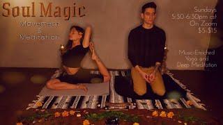 Soul Magic: Movement and Meditation
