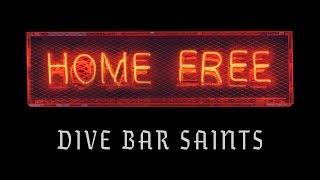 Home Free - Dive Bar Saints (Official Music Video)