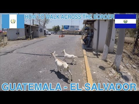 How to walk across the border from Guatemala to El Salvador