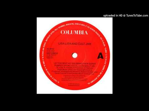 Lisa Lisa & The Cult Jam~Let The Beat Hit Em [Brand New Super Pumped Up Clivilles & Cole Vocal Mix]