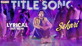 Sehari Title Song | Harsh Kanumilli | Gnanasagar Dwaraka | Ram Miriyala | Prashanth R Vihari