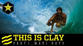 This is Clay - Maui Days | Part 1