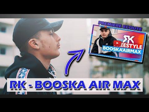 RK - BOOSKA AIR MAX | 2018 C'EST SON ANNÉE [PREMIÈRE ÉCOUTE] 🎧🔥