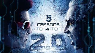 2.0 Movie   5 Reasons To Watch 2.0   Rajinikanth   Akshay Kumar