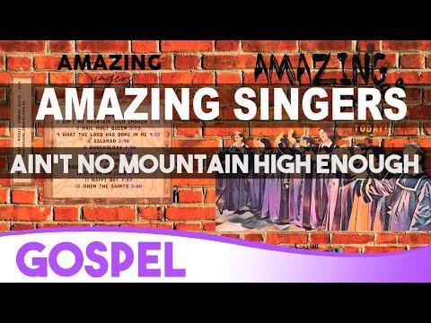 2 Ain't No Mountain High Enough - Gospel / Amazing Singers