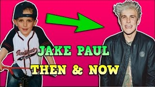 Jake paul - then & now