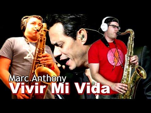 Marc Anthony - VIVIR MI VIDA - Tenor Sax Duet Cover ... Vivir Mi Vida Marc Anthony