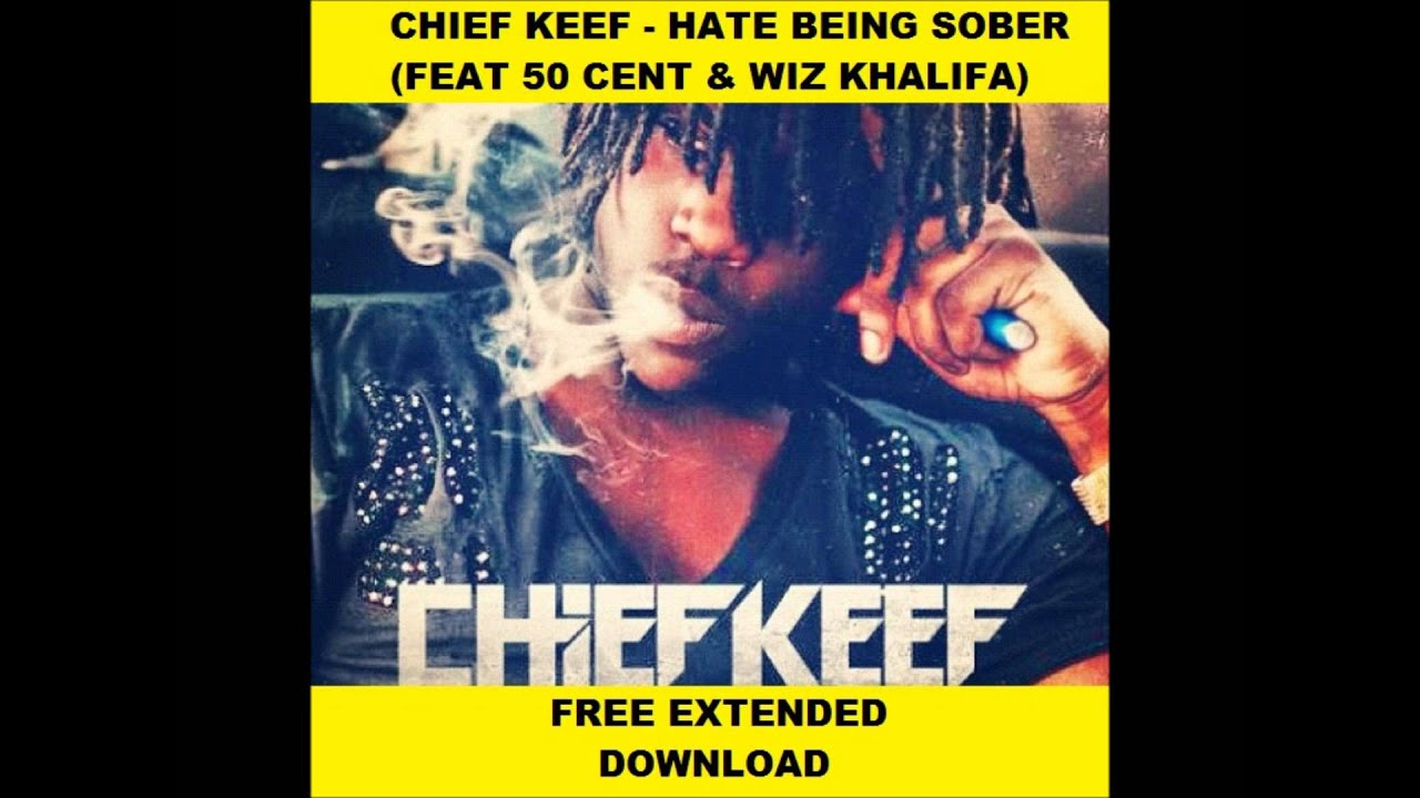 hate being sober chief keef sharebeast
