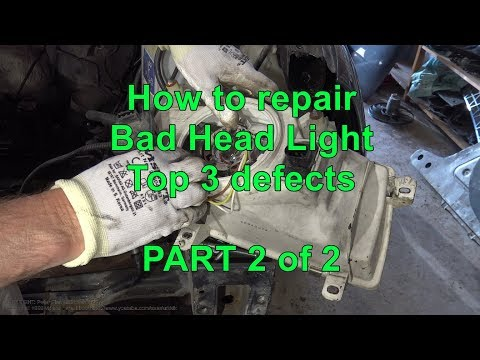 How to repair Bad Head Light. Top 3 defects. PART 2 of 2