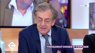 Finkielkraut choque et s'explique - C à Vous - 06/06/2019