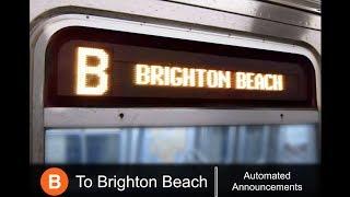 ᴴᴰ R160 - B Train to Brighton Beach Announcements - From Bedford Park Blvd via Brighton Express