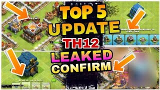 TH12 New Update Clash Of Clans TOP 5 Leaked Confirm 2018 |13 Level gold storage_New troops_ defense