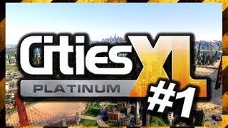 #1 / Cities XL Platinum / Początek rozwoju!