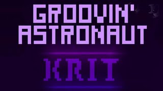 Groovin Astronaut by kr1t 100% + 3 coins (weekly)