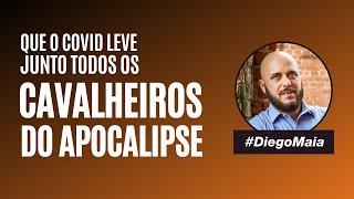 Motivação para enfrentar o COVID | Diego Maia